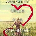 Once She Dreamed: Part One Hörbuch von Abbi Glines Gesprochen von: Maxine Mitchell