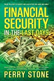 Financial Security in the Last Days Book: Break The Spirit of Poverty and Lack in your Job, Home, and Family