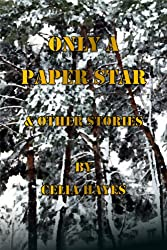 Only a Paper Star and Other Stories