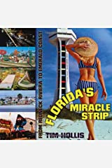 Florida's Miracle Strip: From Redneck Riviera to Emerald Coast Paperback