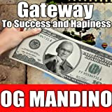 Gateway to Success and Happiness