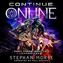 Continue Online Part 3: Realities Audiobook by Stephan Morse Narrated by Pavi Proczko