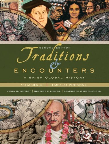 2: Traditions & Encounters: A Brief Global History, Volume II