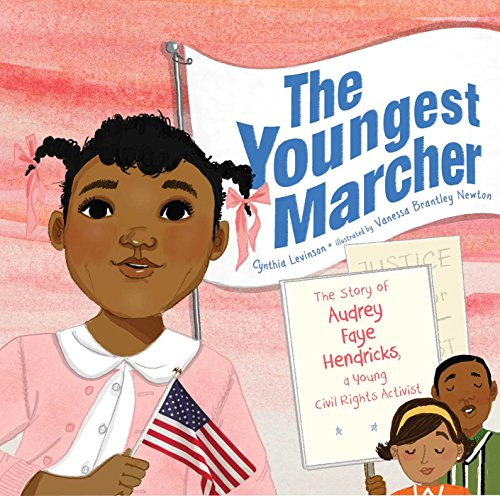 The Youngest Marcher: The Story of Audrey Faye Hendricks, a Young Civil Rights (Youngest Readers)