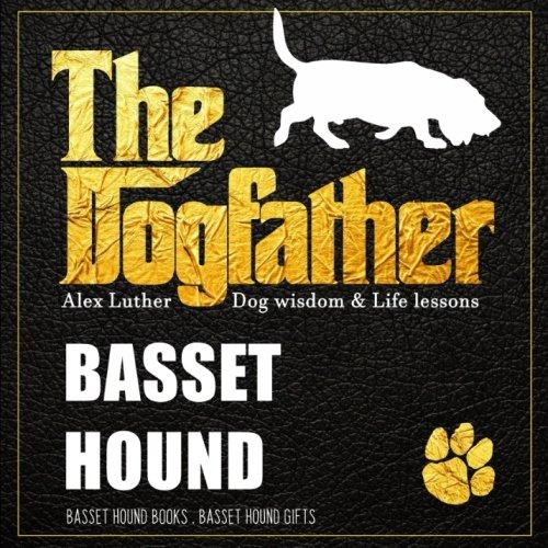 Dogfather: Basset Hound Wisdom & Life Lessons: Basset Hound gifts