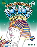 The Greatest Dot-to-Dot Book in the World (Book 3) - Relaxing Puzzles