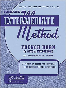 Rubank Intermediate Method: French Horn in E Flat Alto or Mellophone (Rubank Educational Library)