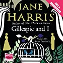 Gillespie and I Audiobook by Jane Harris Narrated by Anna Bentinck