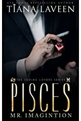 Pisces - Mr. Imagination: The 12 Signs of Love (The Zodiac Lovers Series Book 3) Kindle Edition