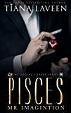 Pisces - Mr. Imagination: The 12 Signs of Love (The Zodiac Lovers Series Book 3)