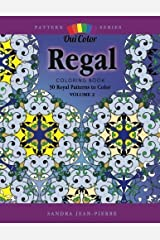 Regal: 30 Royal Patterns to Color (Pattern Series) (Volume 2) by Oui Color (2016-02-02) Paperback