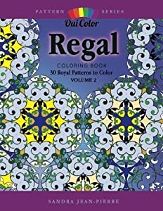 Regal: 30 Royal Patterns to Color (Pattern Series) (Volume 2) by Oui Color (2016-02-02)