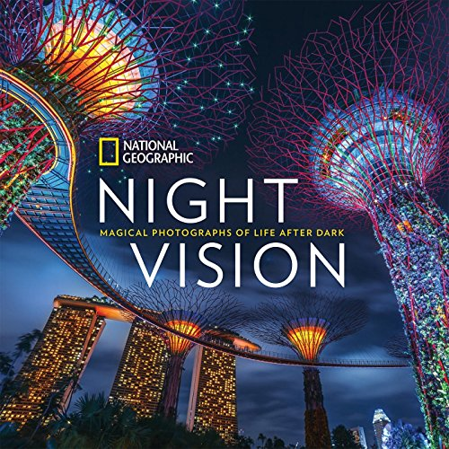 National Geographic Night Vision: Magical Photographs of Life After Dark cover