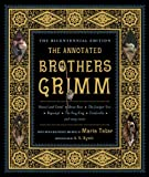 The Annotated Brothers Grimm (The Bicentennial Edition), Jacob Grimm, Wilhelm Grimm, 0393088863