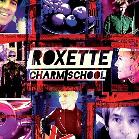 Charm School by Roxette: Amazon.co.uk: Music