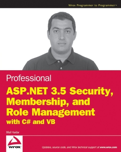 Professional ASP.NET 3.5 Security, Membership, and Role Management with C# and VB by Wrox