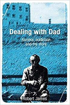 Dealing with Dad: Alcohol, addiction and my story
