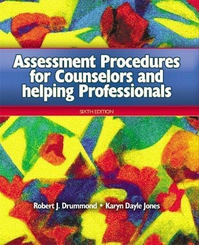 Assessment Procedures for Counselors and Helping Professionals (6th, Sixth Edition) - By Drummond & Jones