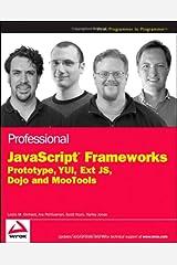 Professional JavaScript Frameworks: Prototype,YUI, ExtJS, Dojo and MooTools Paperback