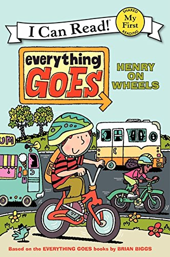 Download Everything Goes: Henry on Wheels (My First I Can Read) PDF