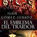 El Emblema Del Traidor Audiobook by Juan Gómez-Jurado Narrated by Miguel Angel Jenner