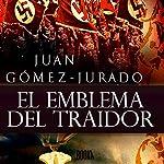 El Emblema Del Traidor | Juan Gómez-Jurado