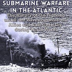 Submarine Warfare in the Atlantic