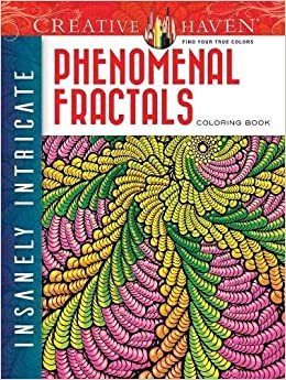 Amazon Creative Haven Insanely Intricate Phenomenal Fractals Coloring Book Adult 0800759806836 Javier Agredo Mary Books