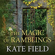 The Magic of Ramblings Audiobook by Kate Field Narrated by Anne Dover