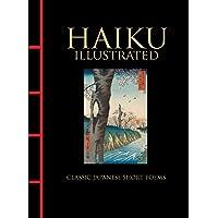 Haiku Illustrated: Classic Japanese Short Poems