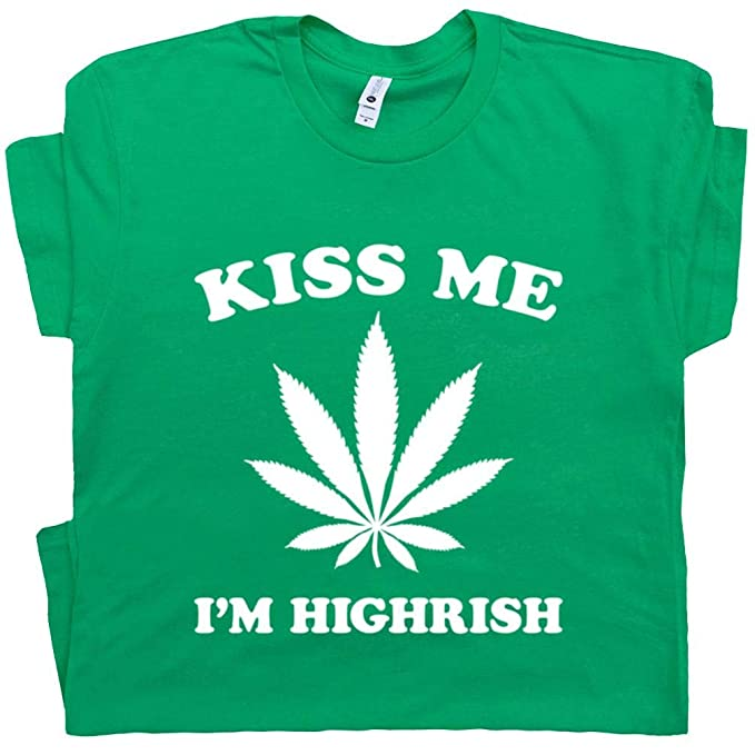 72938ab74 S - Kiss Me I'm Highrish T Shirt Irish Funny Marijuana Tee Graphic Pot