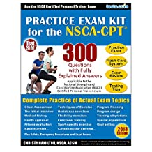 NSCA-CPT Personal Trainer Practice Exam Kit 2018 Edition: 300 Questions with Fully Explained Answers: Certified Personal Trainer Exam Prep
