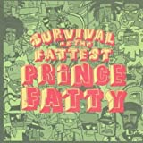 PRINCE FATTY / SURVIVAL OF THE FATTEST