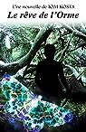 Le rêve de l'Orme par Kosta