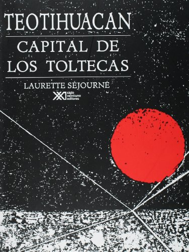 Descargar Libro Teotihuacán, Capital De Los Toltecas Laurette Séjourné