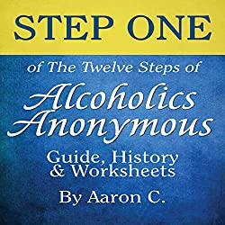 Step One of the Twelve Steps of Alcoholics Anonymous