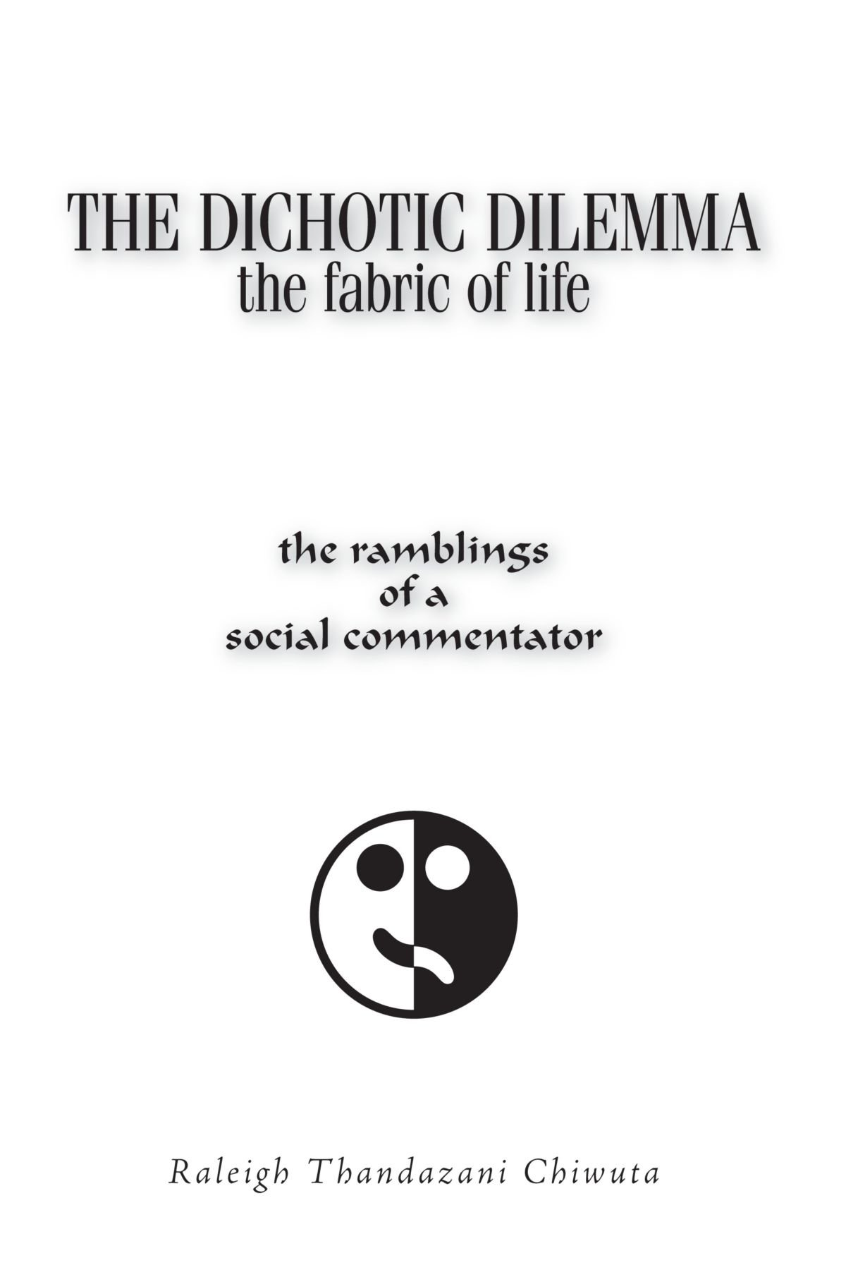 The Dichotic Dilemma The Fabric Of Life Amazoncouk Raleigh