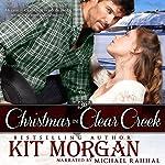 Christmas in Clear Creek: Prairie Brides, Book 7 | Kit Morgan