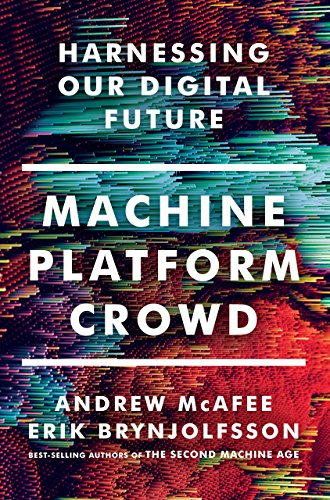 Future Machine - Machine, Platform, Crowd: Harnessing Our Digital Future
