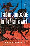 Haitian Connections in the Atlantic World: Recognition after Revolution