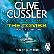 The Tombs: Fargo Adventures, Book 4 | Clive Cussler, Thomas Perry