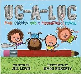 Book Ug-A-Lug: Four Cavemen and a Prehistoric Pencil by Jill Lewis (2014-04-24)