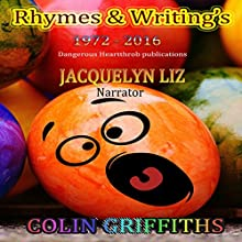 Rhymes and Writings Audiobook by Colin Griffiths Narrated by Jacquelyn Liz