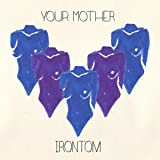 Your Mother [Explicit]