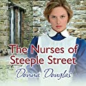 The Nurses of Steeple Street Audiobook by Donna Douglas Narrated by Penelope Freeman