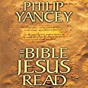 The Bible Jesus Read Audiobook by Philip Yancey Narrated by Maurice England