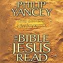 The Bible Jesus Read Hörbuch von Philip Yancey Gesprochen von: Maurice England