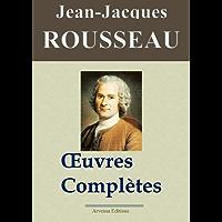 Jean-Jacques Rousseau : Oeuvres complètes - 93 titres (Nouvelle édition enrichie) (French Edition)