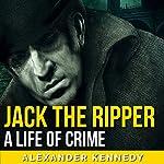 Jack the Ripper | Alexander Kennedy