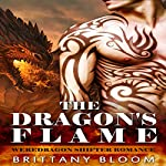 The Dragon's Flame: A BBW Weredragon Shifter Romance | Brittany Bloom